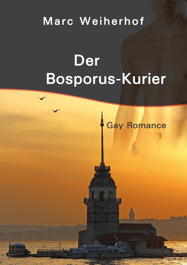 Der Bosporus-Kurier, Cover, Marc Weiherhof, schwule Literatur, Gay Romance, schwul, Liebe, Sex
